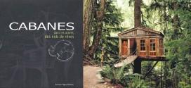 Cabanes dans les arbres, des nids de rêve